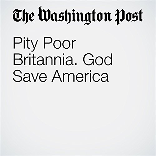 Pity Poor Britannia. God Save America cover art