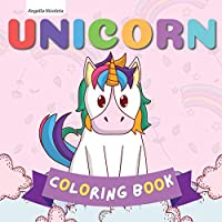 Unicorn Coloring Book: for Kids Ages 3-8 A Cute and Fun Unicorn Coloring Book