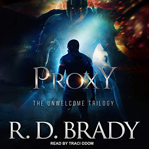 Proxy     The Unwelcome Trilogy, Book 3              De :                                                                                                                                 R.D. Brady                               Lu par :                                                                                                                                 Traci Odom                      Durée : 9 h et 8 min     Pas de notations     Global 0,0