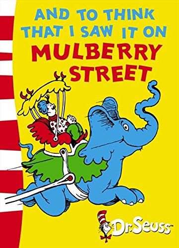 And to Think That I Saw It on Mulberry Street Green Back Book