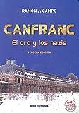 Canfranc: El oro y los nazis. Tres siglos de historia