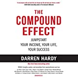 The Compound Effect Lib/E: Jumpstart Your Income, Your Life, Your Success