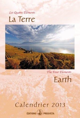Calendrier 2013: «Les quatre Elements- La Terre»