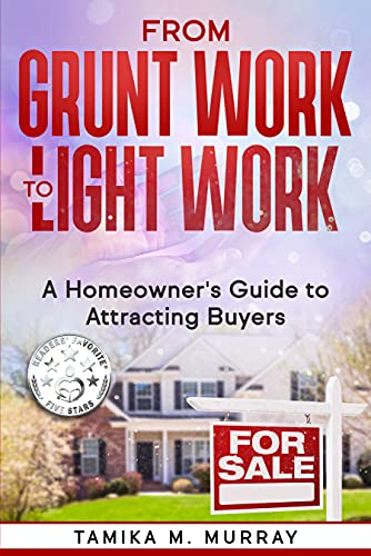 From Grunt Work to Light Work: A Homeowner's Guide to Attracting Buyers