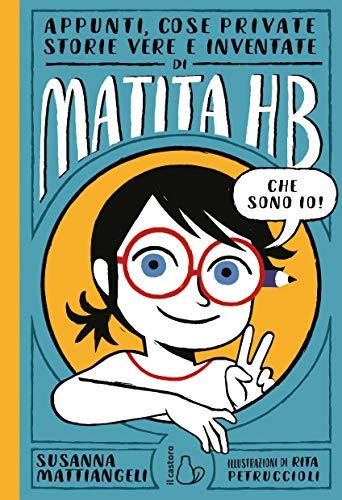 Appunti, cose private, storie vere e inventate di Matita HB. Ediz. illustrata