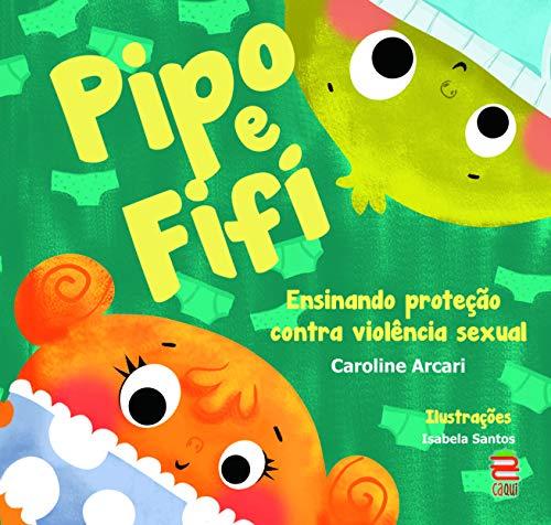 Pipo e Fifi. Ensinado Proteção Contra a Violência Sexual na Infância