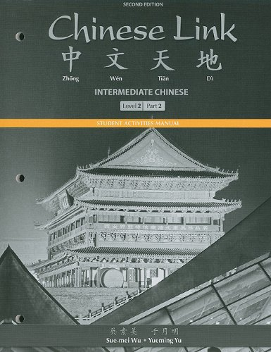 Student Activities Manual for Chinese Link: Intermediate Chinese, Level 2/Part 2 (Mychineselab)