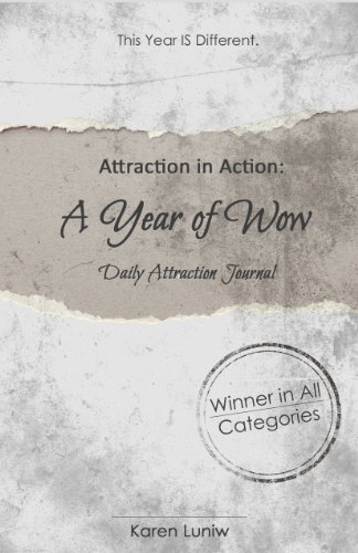 The Law of Attraction in Action: A Year of Wow Daily Attraction Journal