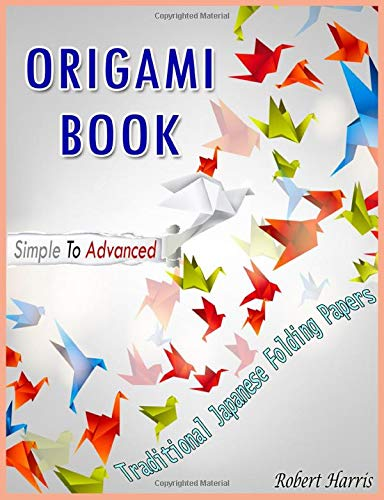 Compare Textbook Prices for Origami Book – Simple To Advanced, Traditional Japanese Folding Papers  ISBN 9781091989795 by Harris, Robert