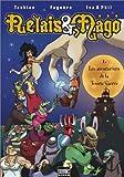 Relais et Mago, tome 1 - Les aventuriers de la Tourte Sacrée