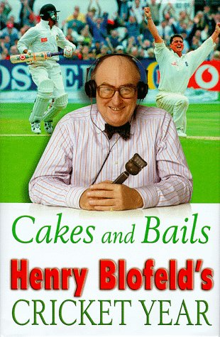 Cakes and Bails: Henry Blofeld's Cricket Year