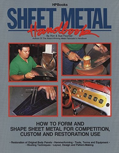 Image OfSheet Metal Handbook: How To Form And Shape Sheet Metal For Competition, Custom And Restoration Use By Ron Fournier (1989-...