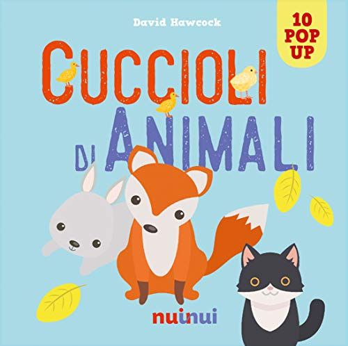 Cuccioli di animali. Libro pop up. Ediz. a colori