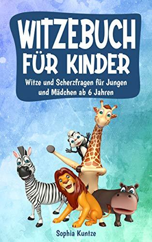 Witzebuch für Kinder : Witze und Scherzfragen zum Lachen und Lesen lernen ab 6 Jahren; Perfekt für Jungen und Mädchen geeignet