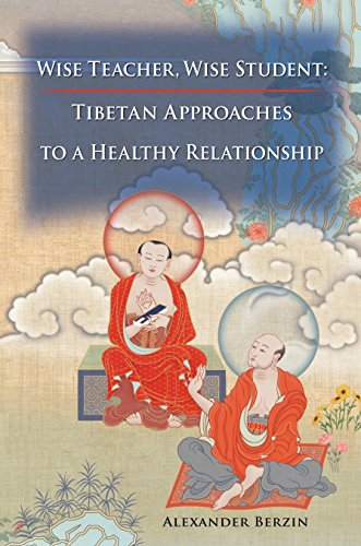 Wise Teacher Wise Student: Tibetan Approaches To A Healthy Relationship