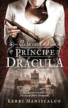 A la caza del príncipe Drácula (Puck) (Spanish Edition) par [Kerri Maniscalco, María Celina Rojas]