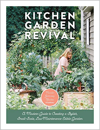 Compare Textbook Prices for Kitchen Garden Revival: A modern guide to creating a stylish small-scale, low-maintenance edible garden Illustrated Edition ISBN 9780760366868 by Burke, Nicole Johnsey,Kelley, Eric