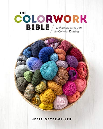 Compare Textbook Prices for The Colorwork Bible: Techniques and Projects for Colorful Knitting  ISBN 9781632506658 by Ostermiller, Jesie