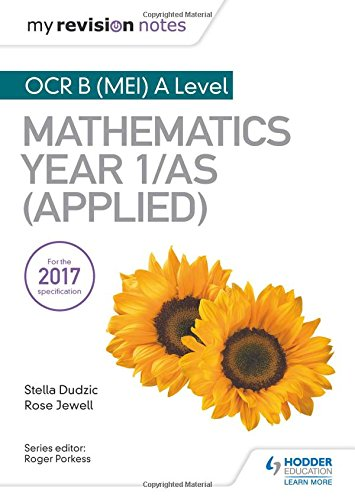 My Revision Notes: OCR B (MEI) A Level Mathematics Year 1/AS (Applied)