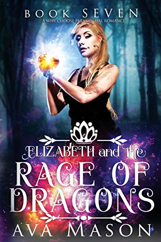 Elizabeth and the Rage of Dragons: A Why Choose Paranormal Romance (RH Fated Alpha)