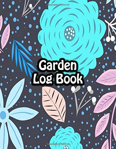 Garden Log Book: Gardening Notebook Journal For Recording All Plans With Story Paper To Diary Notes or Design Ideas Beginner or Advanced   Big Flowers Drawing Cover