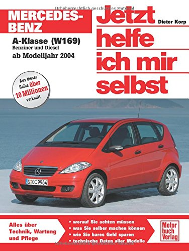 Mercedes-Benz A-Klasse (W 169): Ab Modelljahr 2004 (Jetzt helfe ich mir selbst)