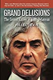 GRAND DELUSIONS: The Cosmic Career of John De Lorean (with Afterword)