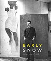 Early Snow: Michael Snow 1947–1962