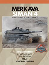 Merkava Siman 4: Merkava MK. 4 In IDF Service: IDF Armor Serieces No. 3