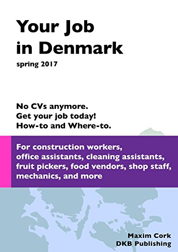 Your Job in Denmark: Choose and get your job today! From Å to Z. (English Edition)