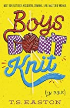 Boys Don't Knit by T. S. Easton (2014-01-02)
