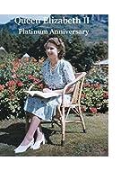 Queen Elizabeth II: Platinum Anniversary