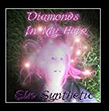 Diamonds In My Hair by Sin Synthetic (2010-02-02?