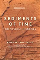 Sediments of Time: On Possible Histories (Cultural Memory in the Present)