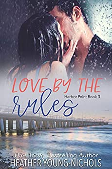 Love by the Rules (Harbor Point Book 3) by [Heather Young-Nichols]