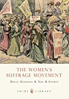 The Women's Suffrage Movement (Shire Library)