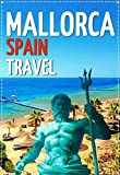 Spain (Mallorca): Best Beach Vacation Destination in Mallorca Island. An Overview of the Best Places to Visit in Spain and Mediterranean Sea. (English Edition)