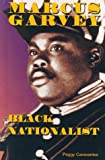 Marcus Garvey: Black Nationalist (Notable Americans)