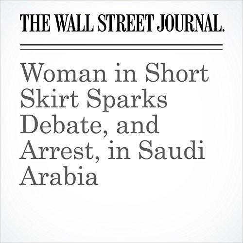 Woman in Short Skirt Sparks Debate, and Arrest, in Saudi Arabia copertina