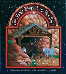 The Stable Where Jesus Was Born by Rhonda Gowler Green