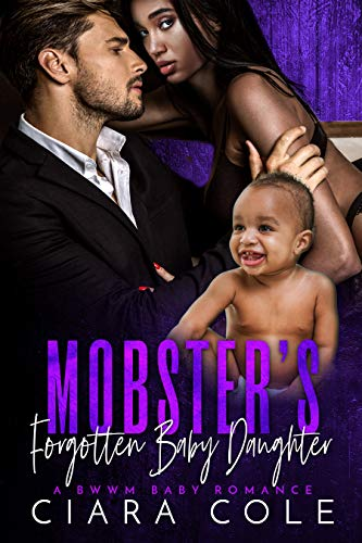 Mobster's Forgotten Baby Daughter: A BWWM Baby Romance (English Edition)