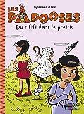 Les Papooses, Tome 6 - Du rififi dans la prairie