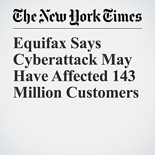 Equifax Says Cyberattack May Have Affected 143 Million Customers copertina