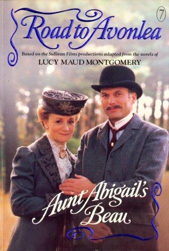 Aunt Abigails Beau (Road to Avonlea)