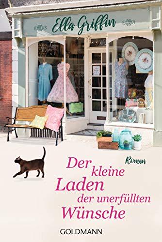 Der kleine Laden der unerfüllten Wünsche: Roman
