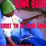 Shoot'em Up Bang Bang [Explicit]