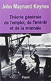 Théorie générale de l'emploi de l'intérêt et de la monnaie - Payot - 22/09/1988