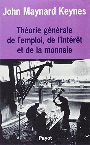 Théorie générale de l'emploi de l'intérêt et de la monnaie