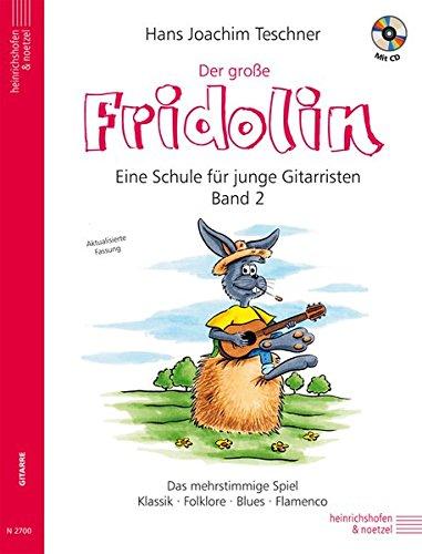 Fridolin / Der große Fridolin mit CD: Gitarrenschule für Einzel- und Gruppenunterricht. Das mehrstimmige Spiel. Klassik - Folklore - Blues - Flamenco: ... Spiel: Klassik - Folklore - Blues - Flamenco