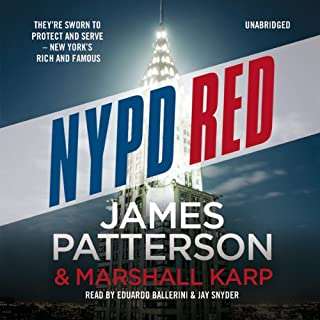 NYPD Red                   By:                                                                                                                                 James Patterson                               Narrated by:                                                                                                                                 Edoardo Ballerini,                                                                                        Jay Snyder                      Length: 7 hrs and 7 mins     229 ratings     Overall 4.3